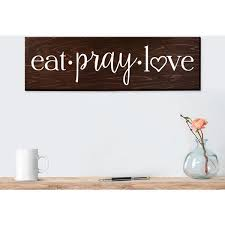 Eat Pray Love Sign Wall Art Decor Kitchen Rustic