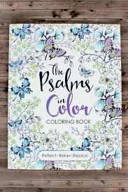 The Psalms In Color Is Inspired By Ever New And Everlasting Book Of Reflect On Beautiful Scriptures While Coloring Exquisite Designs