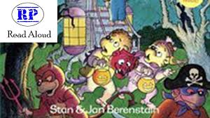 Berenstain Bears Halloween Book by The Berenstain Bears Trick Or Treat Read Aloud Youtube