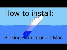 how to install sinking simulator on mac youtube