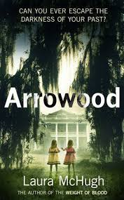 Arrowood By Laura McHugh Kept Me Guessing And Re All The Way To Its Inexorable Conclusion Ruth Ware