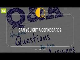 can you cut a corkboard