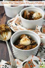 Easy Pumpkin Desserts by Gluten Free Slow Cooker Pumpkin Pudding This Mama Cooks On A Diet