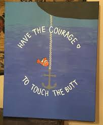 Have The Courage To Touch Butt Canvas Nemo