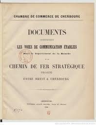 chambre du commerce cherbourg documents concernant les voies de communication établies dans le