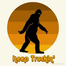 Keep Trucking Bigfoot