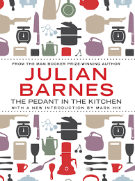 The Pedant In The Kitchen: Julian Barnes: 9781782390947: Amazon ... Snc Lieu Emperor Julian Panegyric And Polemic 1989pdf Levels Of Life Barnes 90385350778 Amazoncom Books Ephemera Bibliography 183 Best New Book Reviews Images On Pinterest Reviews A History The World In 10 Chapters By The Noise Time Ebook 9781101947258 Rakuten Lingua Inglese England Docsity Lemon Table 9780307428899 Kobo Describers Dictionary Treasury Terms Literary Shct 155 Chavura Tudor Protestant Political Thought 15471603