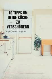10 tipps um küchen zu verschönern hygge by