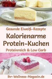 15 protein kuchen eiweißreiche low carb kuchenrezepte