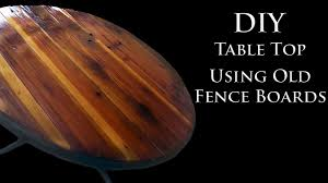 Diy Wooden Table Top by Diy Wood Tabletop Using An Old Fence Youtube