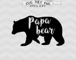 Papa Bear SVG Dad Svg Fathers Day Daddy Eps Dxf Mama Cut File Clip Art Files For Silhouette Cricut Downloads