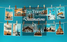 Top Ten Travel Destinations