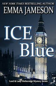 Ice Blue Lord And Lady Hetheridge Mystery Series Book By Jameson Emma