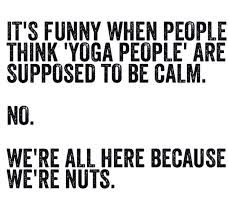 Yoga People Are Supposed To Be Calm