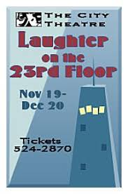 Laughter On The 23rd Floor Script by Productions By City Theatre Company Ctx Live Theatre