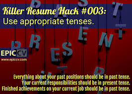 Killer Resume Hack #003: Use Appropriate Tenses | Epic CV Ppt Resume Current Job Present Tense 42mb Template In Navy Blue By Templates On Dribbble Present Tense Ing Verbs With Worksheet Writing A Past Or Best Create 08 Quiz Robin Rodin And Cover Letter Professional 1 Page Modern One Cv Should Be In Consulting Resume What Recruiters Really Want How To What Is A Transforming Your Into