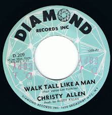 100 Christy Allen CHRISTY ALLEN WALK TALL LIKE A MAN DIAMOND