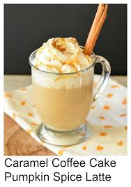 Pumpkin Spice Latte Dunkin Donuts Ingredients by Caramel Coffee Cake Pumpkin Spice Latte Zesty South Indian Kitchen