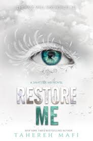 Restore Me Shatter 4 By Tahereh Mafi