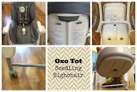 Oxo Seedling High Chair Cover by Oxo Tot Seedling Highchair Review Lets Talk Mommy