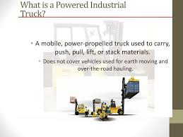 100 Powered Industrial Truck Training Forklift Ppt Download