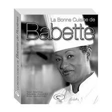 la cuisine de babette livre la bonne cuisine de babette orphie christian de montaguère