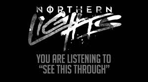 Northern Lights See This Through 2016 NEW SONG TEASER