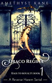 Draco Regina Rags To Royalty Part 1