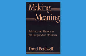Making Meaning Inference And Rhetoric In The Interpretation Of Cinema Harvard Film Studies