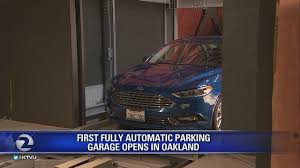 Fully automated parking garage opens in Oakland Story