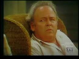 Archie Bunker Chair Quotes by 99 Best Archie Bunker Images On Pinterest Archie Bunker In The