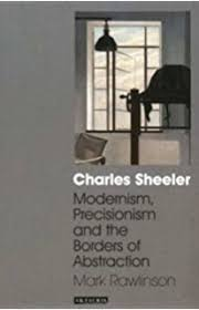 Charles Sheeler Modernism Precisionism And The Borders Of Abstraction