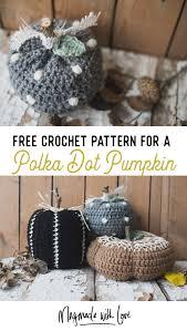 Pumpkin Stencil Maker by New Crochet Pumpkin Pattern Polka Dot Pumpkin Rustic U0026 Elegant