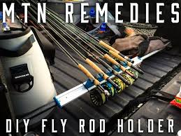 Mtn Remedies: DIY Fly Fishing Rod Holder – MtnRanks Homemade Rod Holders For Back Of Truck Page 2 The Hull Truth Fishing Rack Truck Bed Best Fish 2018 Over Tailgate Holder Plattinum Products Custom Yangler White Ford Ranger Forum Pinterest Pole Roof Mounts Cosmecol Rocket Launcherin Bed Mount Boating Tundratalknet Toyota Tundra Discussion Racks For Trucks And