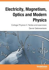Electricity Magnetism Optics And Modern Physics