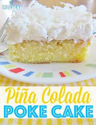 Pi±a Colada Poke Cake The Country Cook
