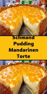 schmand pudding mandarinen torte cornbreadrecipe zutaten