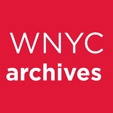 NYPR Archive Collections WNYC New York Public Radio Podcasts
