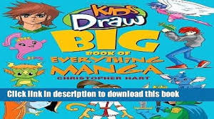Download Books Kids Draw Big Book Of Everything Manga Ebook Textbooks