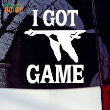 100 Hunting Decals For Trucks I Got Game Goose Funny Car Styling Stickers Truck