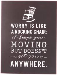 Sign - Worry Is Like A Rocking Chair... Worrying Is Like A Rockin Quotes Writings By Salik Arain Too Much Worry David Lindner Rocking 2 Rember C Adarsh Nayan Worry Is Like A Rocking C J B Ogunnowo Zane Media On Twitter Chair It Gives Like Sitting Rocking Chair Gives Stock Vector Royalty Free Is Incourage You Something To Do But Higher Perspective Simple Thoughts Of Life 111817