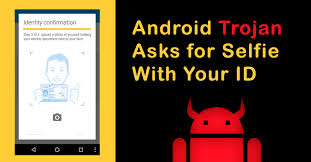 Advanced Android Banking Trojan Tricks Victims to Submit a Selfie Holding Their ID Card