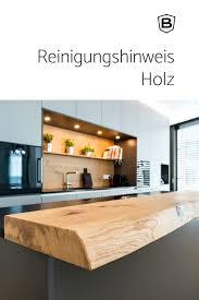 küchen ganz individuell reinigung holz arbeitsplatte holz