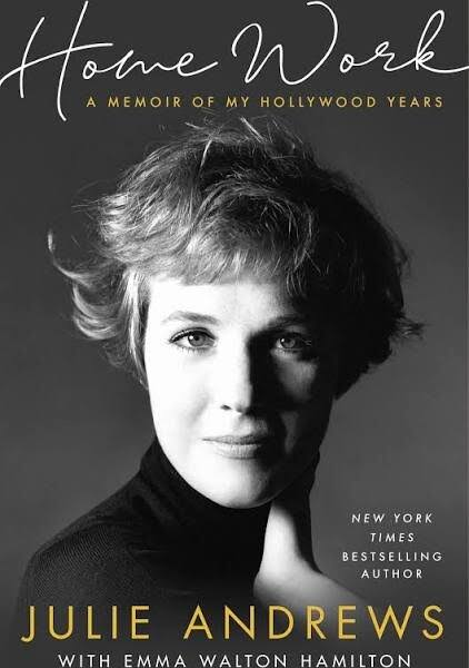 Home Work: A Memoir of My Hollywood Years - Julie Andrews