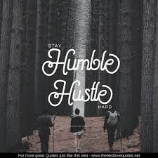 Life Quotes Stay Humble Hustle