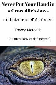 Useful Advice To For Your Never Put Your In A Crocodile S Jaws And Other Useful Advice Ebook By Tracey Meredith Rakuten Kobo