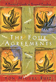 The Four Agreements A Practical Guide To Personal Freedom Toltec Wisdom Book