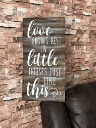 Love Grows Best In Little Houses Just Like This Rustic Primitive Distressed Farmhouse Decor Fixer Upper Style Wood Sign