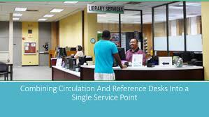 Unt Help Desk Hours by Combining Circulation And Reference Desks Into A Single Service