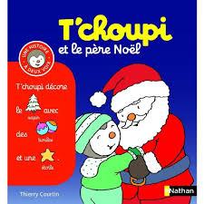 Tchoupi Et Le Père Noël Achat Vente Livre Thierry Courtin à